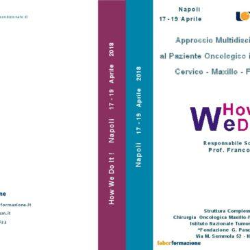 Approccio Multidisciplinare al Paziente Oncologico in Chirurgia Cervico – Maxillo – Facciale -How do it! Napoli 17-19 aprile 2018