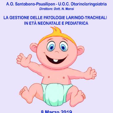 Patologie laringo-tracheali nel bambino – 8 marzo 2019 – Ospedale Santobono – Napoli